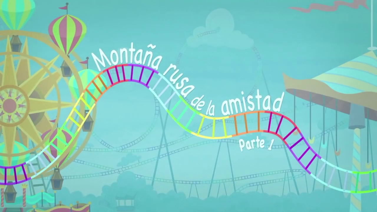 My Little Pony: Equestria Girls: Montaña Rusa de la Amistad