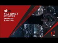 Kill Zone 2 - Promo - UniMás