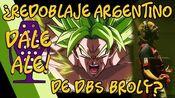 Dale Ale! - ¿Redoblaje argentino de Dragon Ball Super Broly?