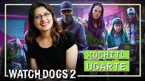 Watch Dogs 2 - Entrevista con Xóchitl Ugarte, la directora de doblaje del juego