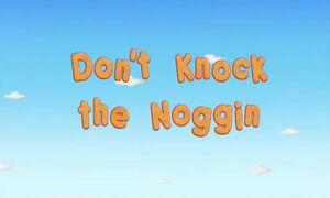 Don't Knock the Noggin.jpg