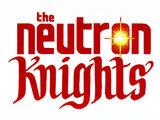 The Neutron Knights