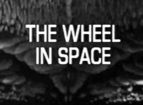 043 - The Wheel in Space