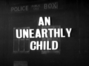 001 - An Unearthly Child