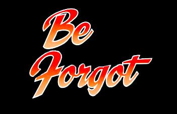 Be Forgot