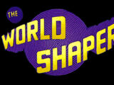 The World Shapers