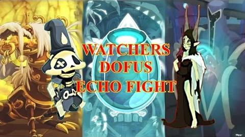 Blippero - Watchers Dofus, Echo Fight