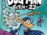 Dog Man: Fetch-22