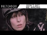 Pretenders - Don't Get Me Wrong (Official Music Video)