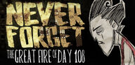 Never Forget a great fire of day 108