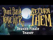 Don't Starve Together- Return of Them - Axiom Visus -Season Finale Teaser-