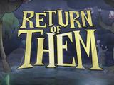 Return of Them