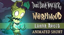 Don't Starve Together- Lunar Roots -Wormwood Animated Short-