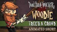 Don't Starve Together- Tree's a Crowd -Woodie Animierter Kurzfilm-