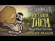 Don't Starve Together- Return of Them - Reap What You Sow -Update Trailer-
