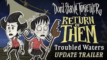 Don't_Starve_Together_Return_of_Them_-_Troubled_Waters_Update_Trailer
