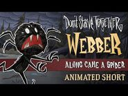 Don't Starve Together- Along Came A Spider -Webber Animated Short-