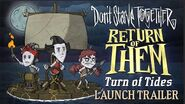Don't Starve Together- Return of Them - Turn Of Tides -Launch Trailer-