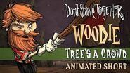 Don't Starve Together- Tree's a Crowd -Woodie Animated Short-