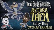 Don't Starve Together- Return of Them - Salty Dog -Update Trailer-