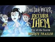 Don't Starve Together- Return of Them - Eye of the Storm -Update Trailer-