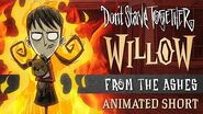Don't Starve Together- From the Ashes -Willow Animated Short-