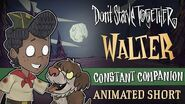 Don't Starve Together- Constant Companion -Walter Animated Short-