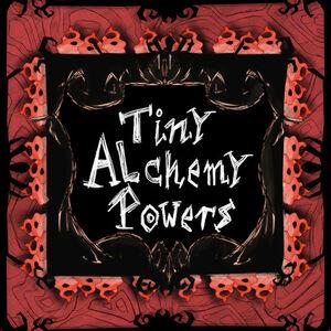 Tiny Alchemy Powers.jpg