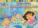 Dora Saves Mermaid Kingdom!