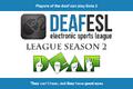 deafESL Dota 2 League Season 2