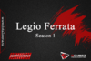 Legio Ferrata Season 1
