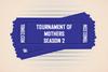 Tournament of Mother Season 2