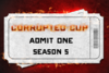 Corrupted Cup - Season 5