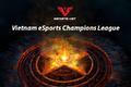 Vietnam eSports Champions League Season 2