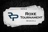 RoXe Tournament Season 2