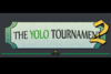 The Yolo Tournament 2