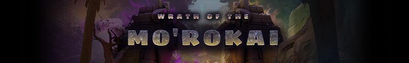 Main Page Giant Banner Wrath of the Mo'rokai.jpg