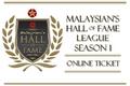 Malaysian's Hall of Fame League Season 1