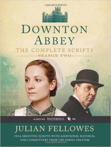 Downton Abbey: The Complete Scripts, Season Two