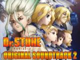 Dr. Stone Original Soundtrack 2