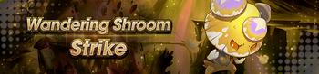 Banner Wandering Shroom Strike.png