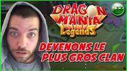 DEVENONS LE PLUS GROS CLAN! - Dragon Mania Legends
