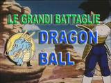 Dragon Ball: Le grandi battaglie