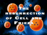 The Resurrection of Cell and Frieza