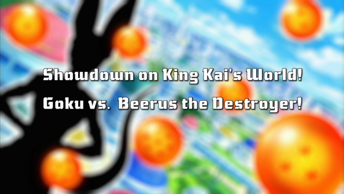 Showdown on King Kai's World! Goku vs. Beerus the Destroyer!