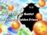 A Full-Throttle Battle! The Vengeful Golden Frieza