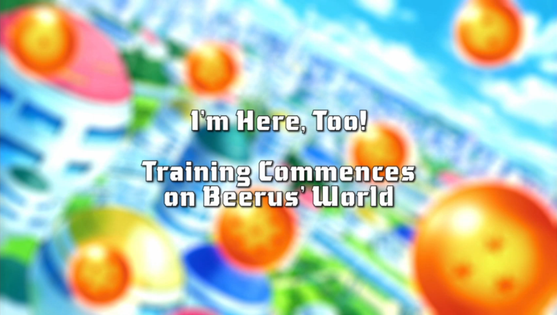 I'm Here, Too! Training Commences on Beerus' World