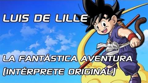 ·LUIS DE LILLE·「La Fantástica Aventura ~Versión Full~」(Intérprete original)