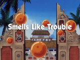 Smells Like Trouble