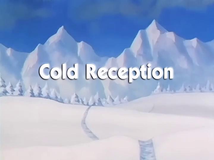 Cold Reception